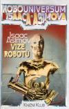 Robouniversum Isaaca Asimova 1 - Vize robotů ant.