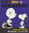 Můj ty smutku: Vybrané stripy Peanuts z let 1960 - 2000 /Snoopy/