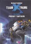 Team X-treme: Třetí mise - Projekt Tantalus