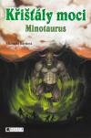 Křišťály moci 4 - Minotaurus