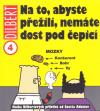 Dilbert 4: Na to, abyste přežili, nemáte dost pod čepicí