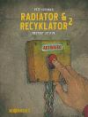 Radiator & Recyklator - Restart lidstva (2. díl)