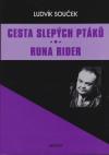Cesta slepých ptáků/Runa rider /Akcent/