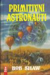 Primitivní astronauti ant.