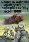 Donald A. Wollheim představuje nejlepší povídky sci-fi 1988 ant.