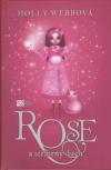 Rose 4 a stříbrný duch