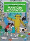 Jo, Zefka a Žoko: Záhadný paprsek - 1 Manitoba neodpovídá