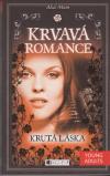 Krvavá romance 4 - Krutá láska