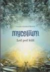 Mycelium 2: Led pod kůží