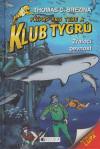 Klub Tygrů 17: Žraločí pevnost