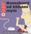 Dilbert 5: Namakaný od klikání myší