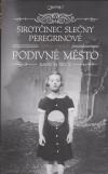 Sirotčinec slečny Peregrinové pro podivné děti 2 - Podivné město