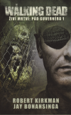 The Walking Dead - Živí mrtví 3 - Pád Guvernéra 1 /kniha/