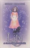 Lily 3 a zajatý kouzelník