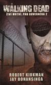 The Walking Dead - Živí mrtví 4 - Pád Guvernéra 2 /kniha/