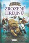 Spirit Animals 1 - Zrození hrdinů