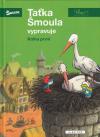 Šmoulové - Taťka Šmoula vypravuje - kniha první