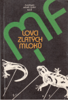 Lovci zlatých mloků - antologie mladé české sci-fi ant.