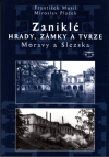 Zaniklé hrady, zámky a tvrze na Moravě a ve Slezsku ant.