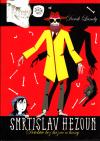 Smrtislav Hezoun 1 - Detektiv bez bázně a hany