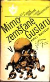 Mimozemšťané v Guslaru ant.