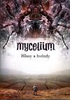 Mycelium 5: Hlasy a hvězdy