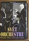 Svět orchestru - Průvodce českou orchestrální tvorbou