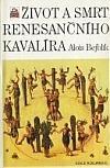 Život a smrt renesančního kavalíra ant.