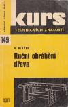 Kurs technický znalostí 149 - Ruční obrábění dřeva ant.
