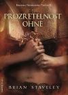 Kronika Netesaného trůnu - Prozřetelnost ohně
