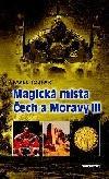 Magická místa Čech a Moravy III ant.
