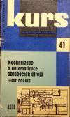 Kurs technických znalostí: Mechanizace a automatizace obráběcích strojů ant.