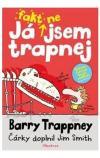 Já fakt nejsem trapnej: Barry Trappney