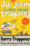 Já nejsem (a nikdy nebudu) trapnej: Barry Trappney