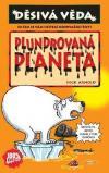 Děsivá věda: Plundrovaná planeta