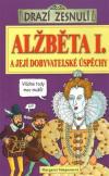Drazí zesnulí: Alžběta I. a její dobyvatelské úspěchy