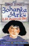 Drazí zesnulí: Johanka z Arku a její pochodující šiky