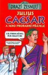 Drazí zesnulí: Julius Caesar a jeho proradní přátelé
