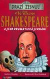Drazí zesnulí: William Shakespeare a jeho dramatická jednání