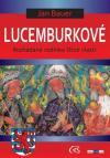 Lucemburkové aneb Rozhádaná rodinka Otce vlasti