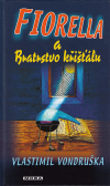 Fiorella 1 a Bratrstvo křišťálu