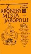 Z kroniky města Jaropolu ant.