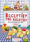 Receptíky pro kuchtíky: Hravá kuchařka pro děti ant.