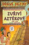 Děsivé dějiny: Zuřiví Aztékové