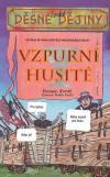 Děsné české dějiny: Vzpurní Husité