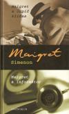 Maigret a lupič kliďas / Maigret a informátor