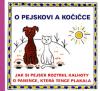 O pejskovi a kočičce: Jak si pejsek roztrhl kalhoty, O panence, která tence plakala