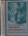 Třikrát Mel Craigová, detektiv z donucení