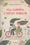 Víla Jasmínka a skřítek Vendelín