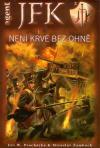 Agent JFK 02: Není krve bez ohně ant.